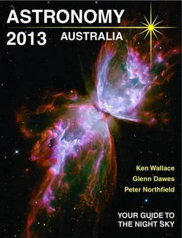 Astronomy-2013-Australia-Your-Guide-to-the-Night-Sky-Wallace-Ken-et-al