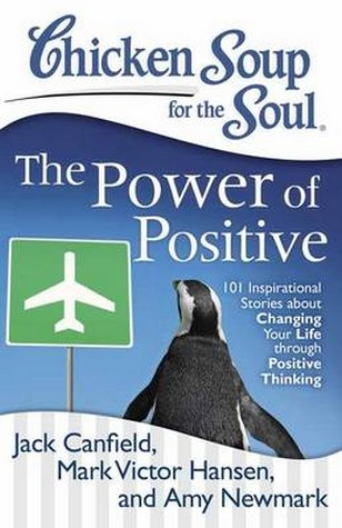 chicken soup for the soul think positive for kids newmark amy sorbo kevin